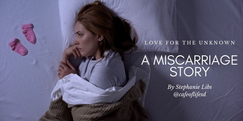 Miscarriage Story Dr Stephanie Libs Blog - Cafe Of Life San Diego
