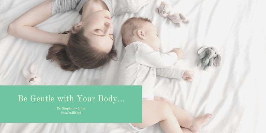 Self Care after Birth Dr Stephanie Libs Blog - Cafe Of Life San Diego